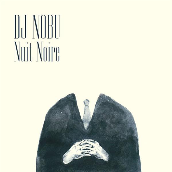 DJ NOBU『Nuit Noire』