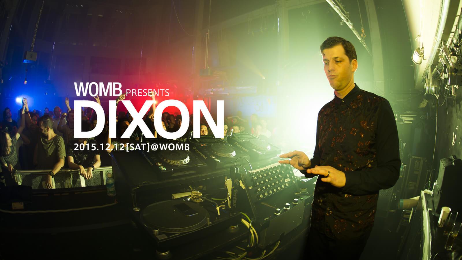WOMB presents DIXON
