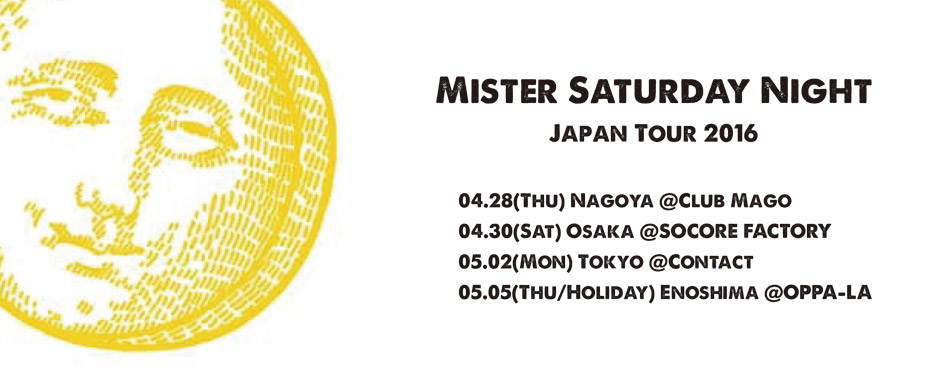 Mister Saturday Night Japan Tour 2016