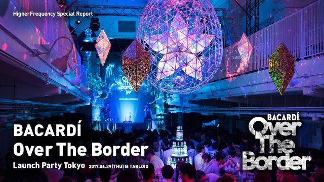 BACARDÍ Over The Border Launch Party Tokyo