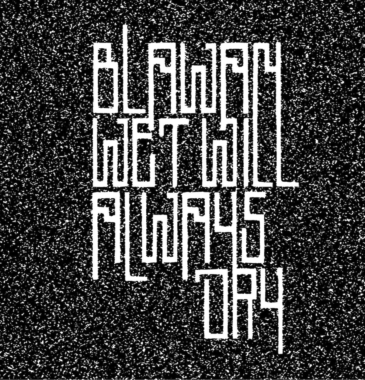 Blawan - Wet Will Always Dry