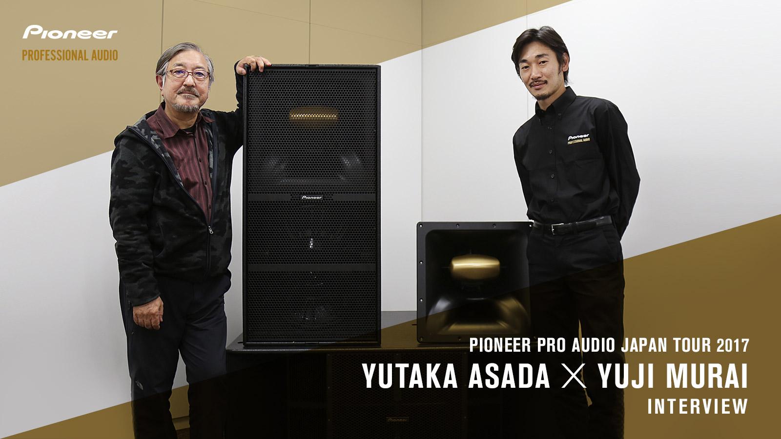 Yutaka Asada x Yuji Murai Interview