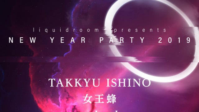 LIQUIDROOM presents NEW YEAR PARTY 2019