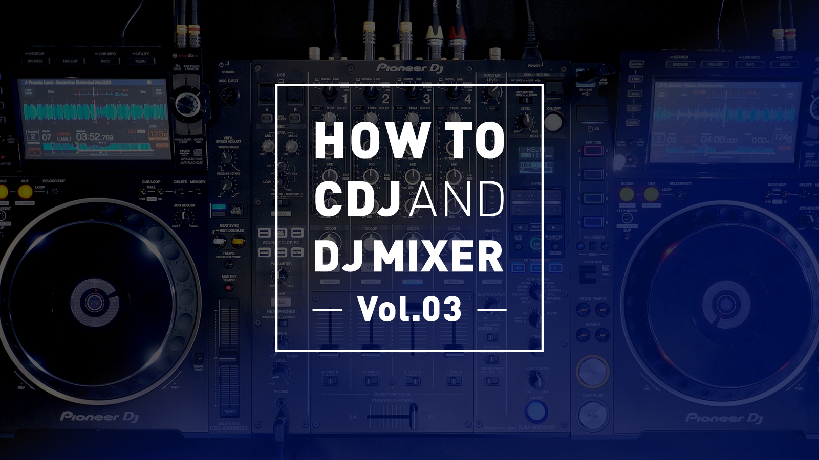 HOW TO CDJ AND DJ MIXER Vol.3