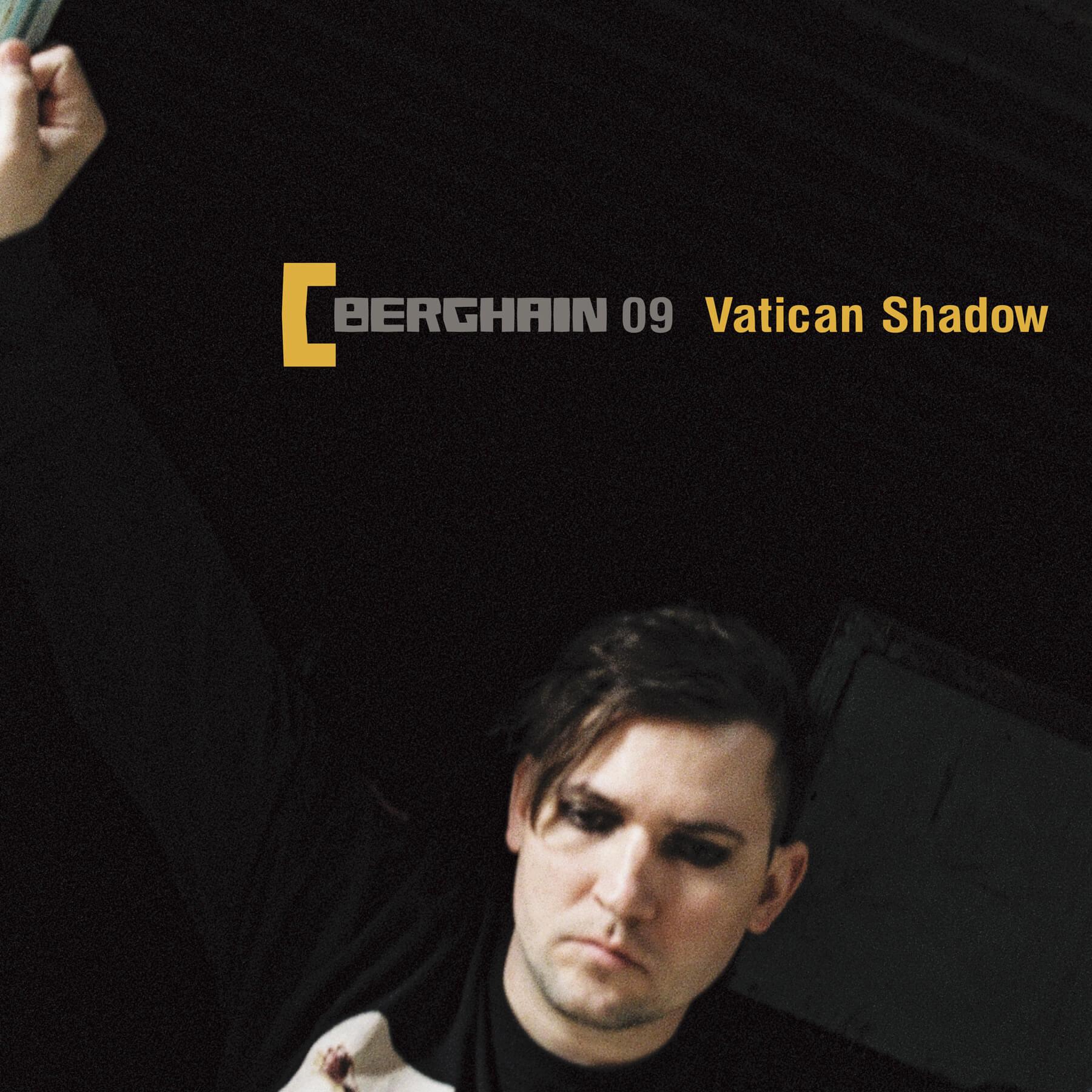 Berghain 09 Vatican Shadow