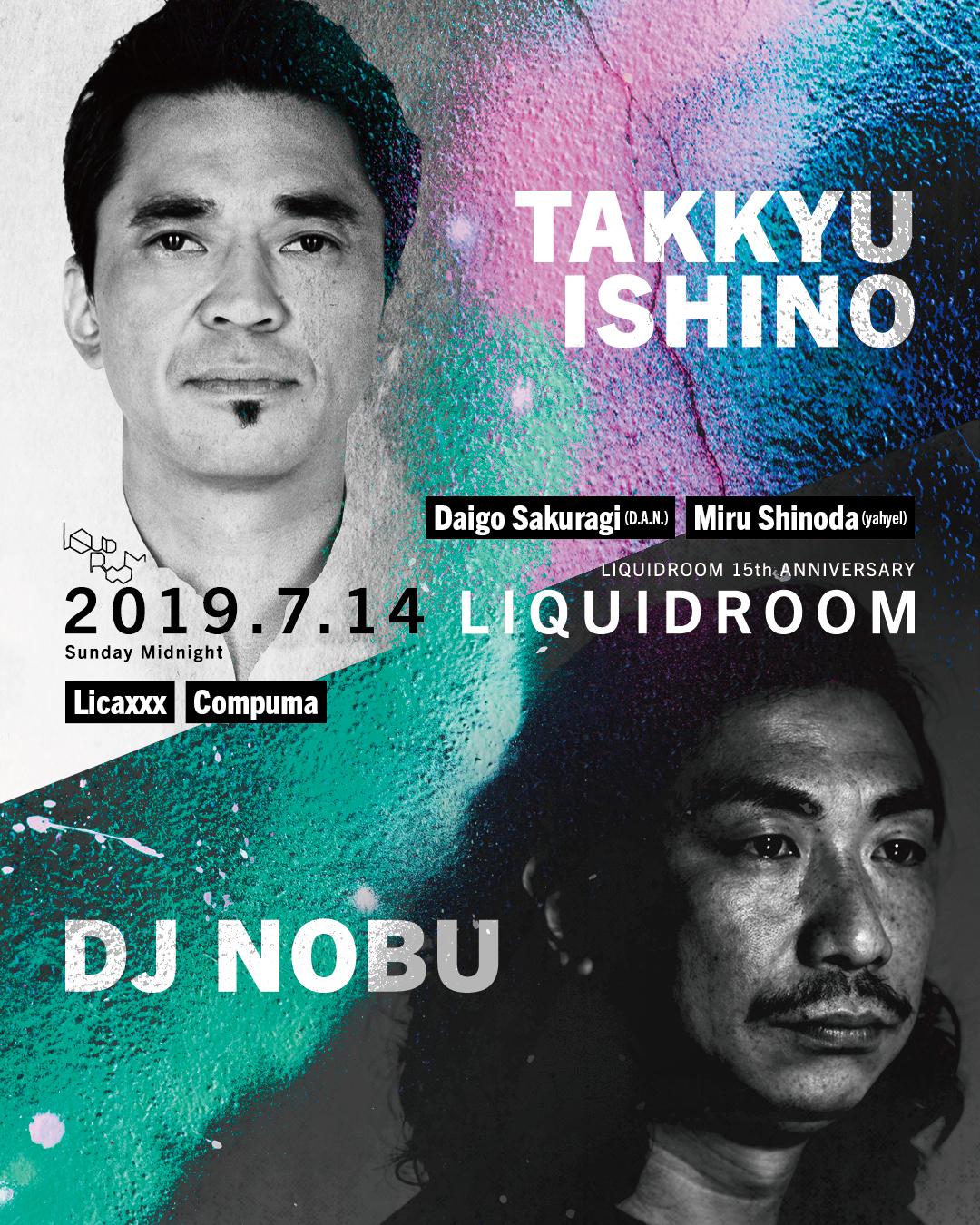 TAKKYU ISHINO / DJ NOBU LIQUIDROOM 15th ANNIVERSARY