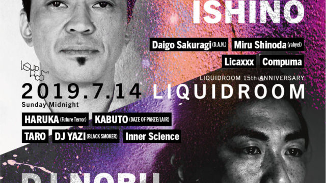 TAKKYU ISHINO / DJ NOBU LIQUIDROOM 15th ANNIVERSARY