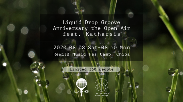 Liquid Drop Groove Anniversary the Open Air feat. Katharsis powerd by Rewild
