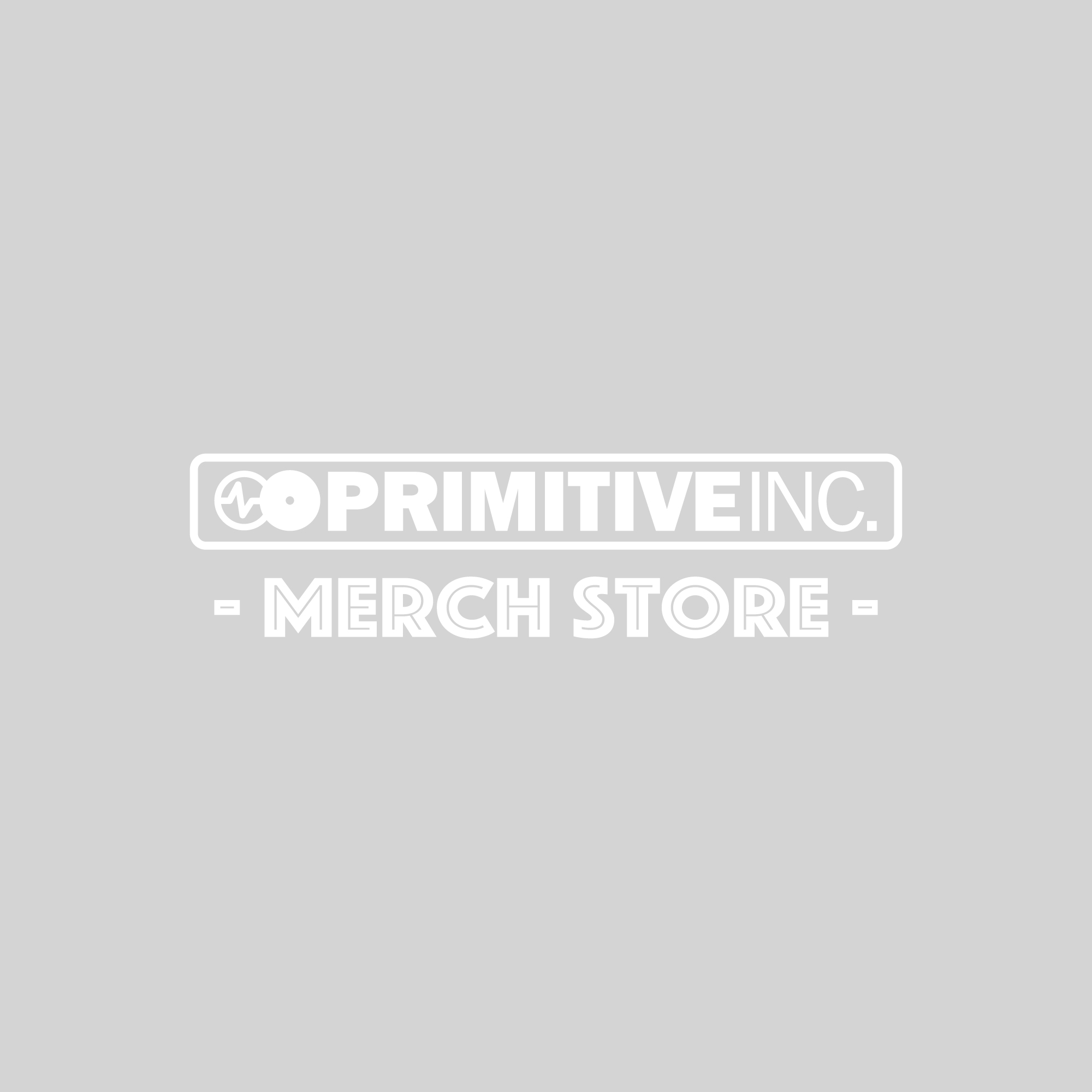 PRIMITIVE INC. MERCH STORE